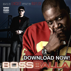 Download Ray Luv & Emcee T's Boss Balla from iTunes NOW!
