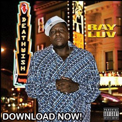 Download Ray Luv's Deathwish from iTunes NOW!